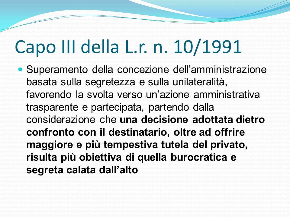 Capo III della L.r. n. 10/1991 Superamento della concezione dellamministrazione basata sulla segretezza e sulla unilateralità, favorendo la svolta ver