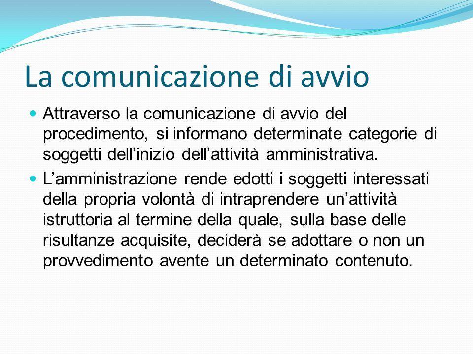 La comunicazione di avvio Attraverso la comunicazione di avvio del procedimento, si informano determinate categorie di soggetti dellinizio dellattivit