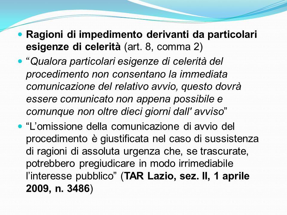 Ragioni di impedimento derivanti da particolari esigenze di celerità (art. 8, comma 2) Qualora particolari esigenze di celerità del procedimento non c