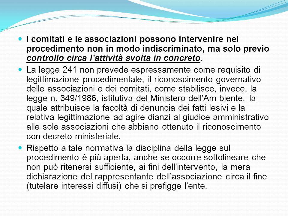 I comitati e le associazioni possono intervenire nel procedimento non in modo indiscriminato, ma solo previo controllo circa lattività svolta in concr