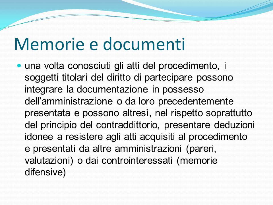 Memorie e documenti una volta conosciuti gli atti del procedimento, i soggetti titolari del diritto di partecipare possono integrare la documentazione