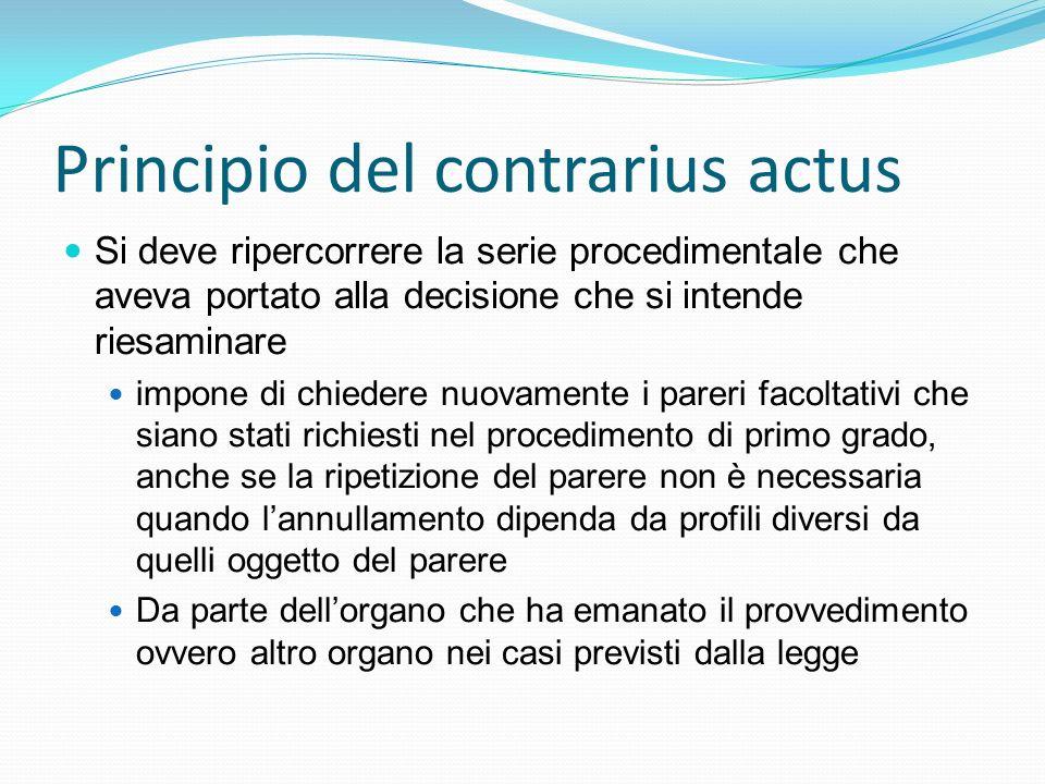 Principio del contrarius actus Si deve ripercorrere la serie procedimentale che aveva portato alla decisione che si intende riesaminare impone di chie