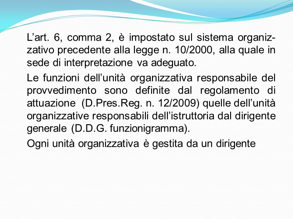 Lart. 6, comma 2, è impostato sul sistema organiz- zativo precedente alla legge n. 10/2000, alla quale in sede di interpretazione va adeguato. Le funz