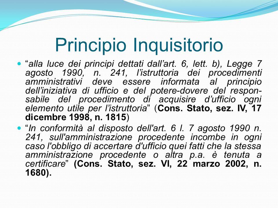 Principio Inquisitorio alla luce dei principi dettati dallart. 6, lett. b), Legge 7 agosto 1990, n. 241, listruttoria dei procedimenti amministrativi