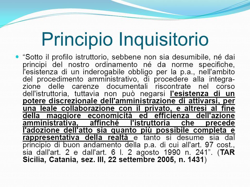 Principio Inquisitorio Sotto il profilo istruttorio, sebbene non sia desumibile, né dai principi del nostro ordinamento né da norme specifiche, l'esis