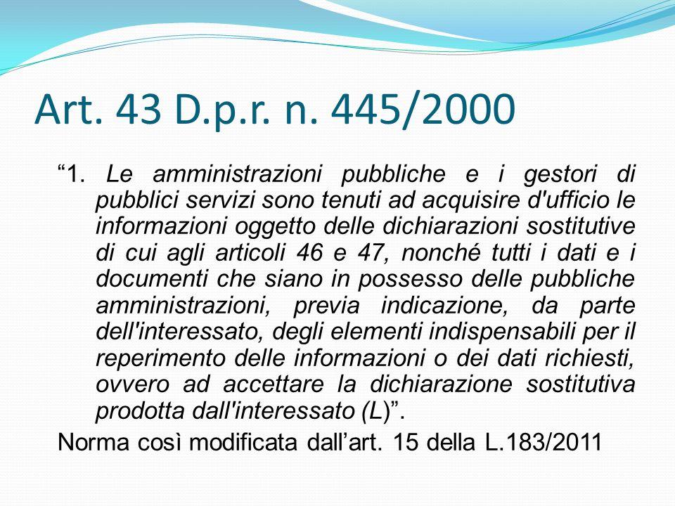 1. Le amministrazioni pubbliche e i gestori di pubblici servizi sono tenuti ad acquisire d'ufficio le informazioni oggetto delle dichiarazioni sostitu
