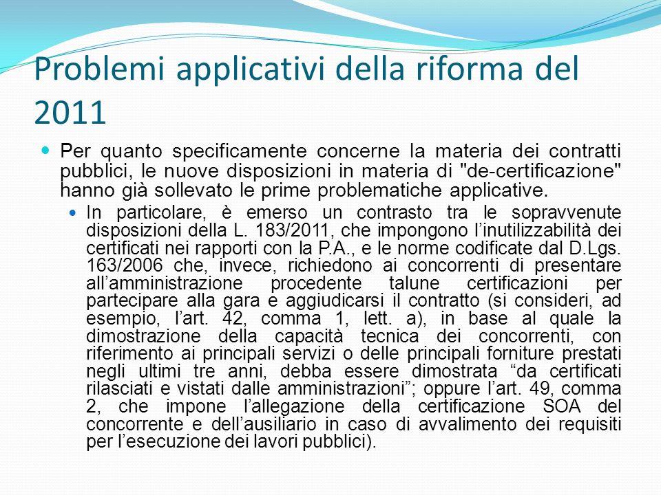 Problemi applicativi della riforma del 2011 Per quanto specificamente concerne la materia dei contratti pubblici, le nuove disposizioni in materia di