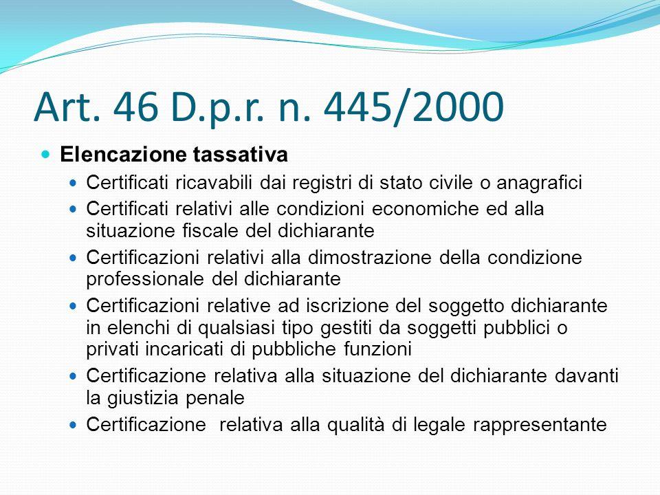 Art. 46 D.p.r. n. 445/2000 Elencazione tassativa Certificati ricavabili dai registri di stato civile o anagrafici Certificati relativi alle condizioni