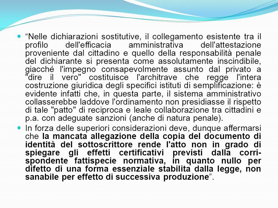 Nelle dichiarazioni sostitutive, il collegamento esistente tra il profilo dell'efficacia amministrativa dell'attestazione proveniente dal cittadino e