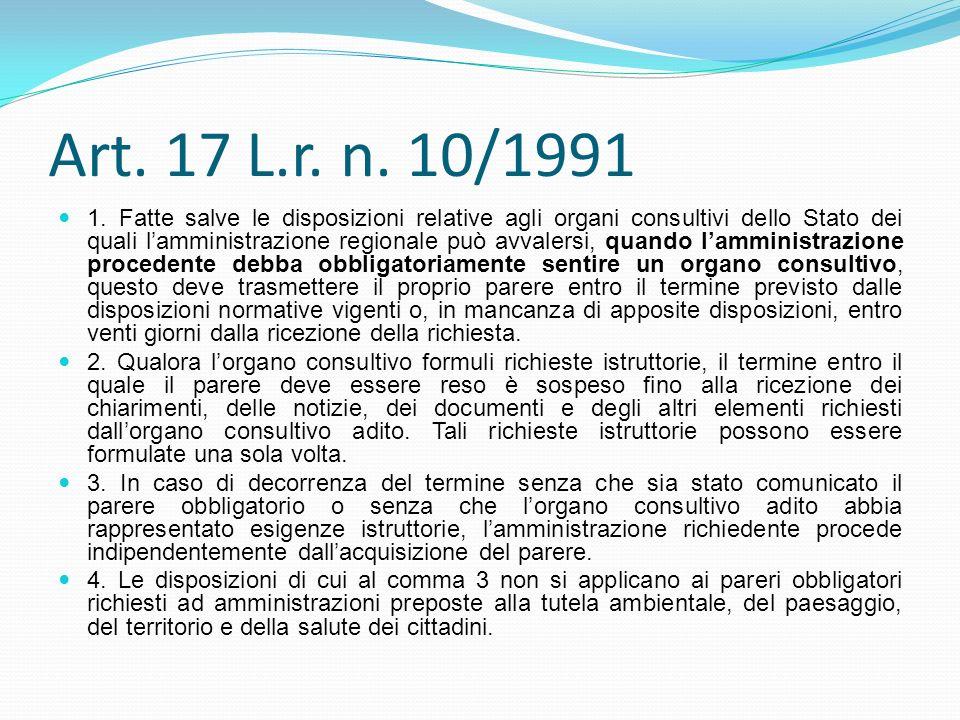 Art. 17 L.r. n. 10/1991 1. Fatte salve le disposizioni relative agli organi consultivi dello Stato dei quali lamministrazione regionale può avvalersi,