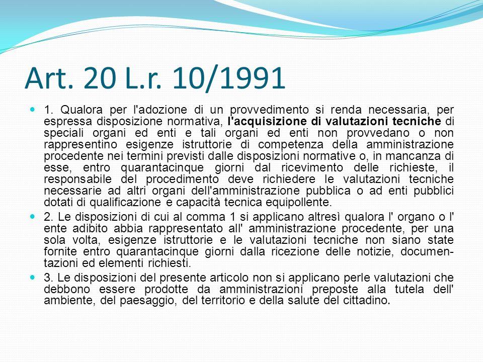 Art. 20 L.r. 10/1991 1. Qualora per l'adozione di un provvedimento si renda necessaria, per espressa disposizione normativa, l'acquisizione di valutaz