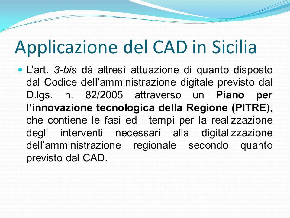 Applicazione del CAD in Sicilia Lart. 3-bis dà altresì attuazione di quanto disposto dal Codice dellamministrazione digitale previsto dal D.lgs. n. 82