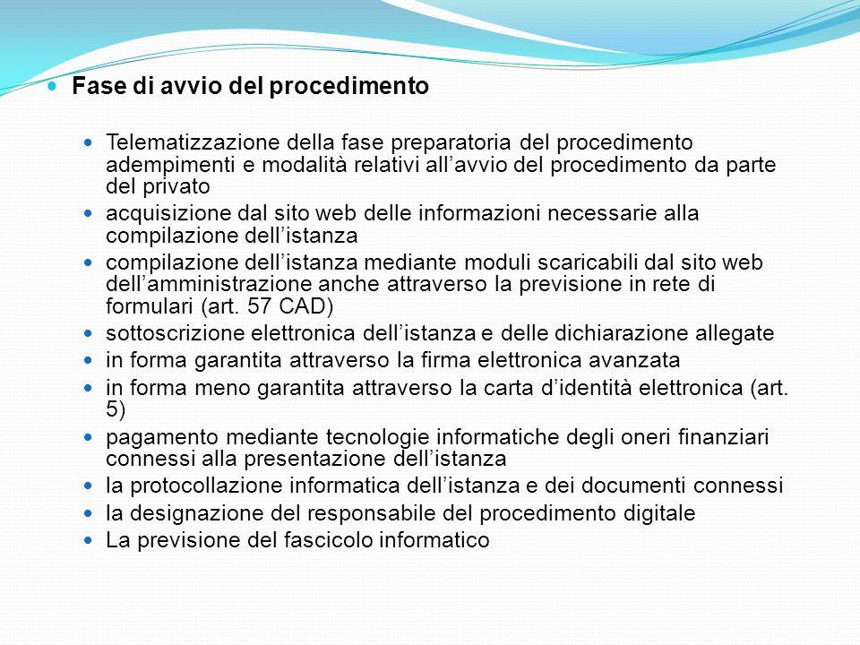 Fase di avvio del procedimento Telematizzazione della fase preparatoria del procedimento adempimenti e modalità relativi allavvio del procedimento da