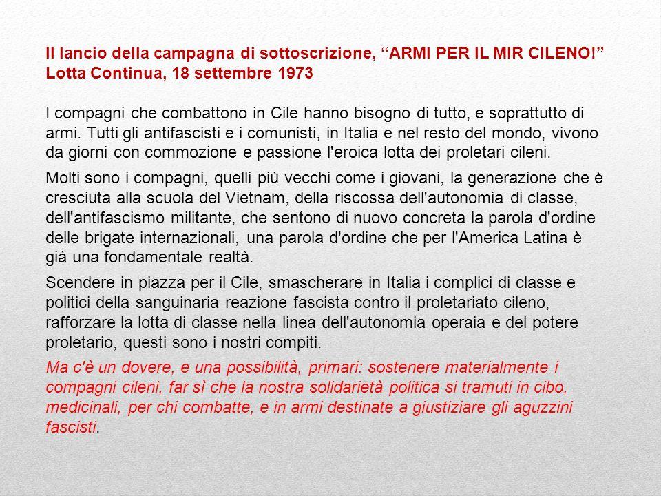 Il lancio della campagna di sottoscrizione, ARMI PER IL MIR CILENO! Lotta Continua, 18 settembre 1973 I compagni che combattono in Cile hanno bisogno