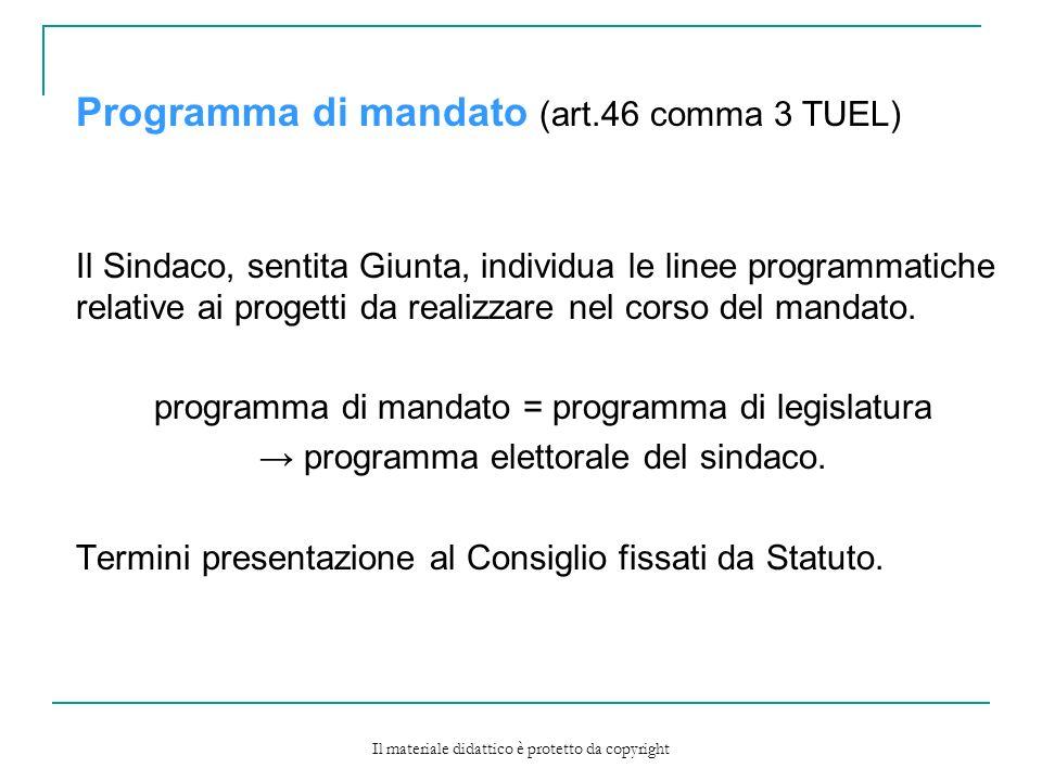 Programma di mandato (art.46 comma 3 TUEL) Il Sindaco, sentita Giunta, individua le linee programmatiche relative ai progetti da realizzare nel corso del mandato.