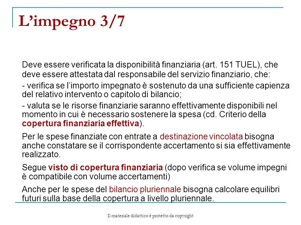 Limpegno 3/7 Deve essere verificata la disponibilità finanziaria (art.