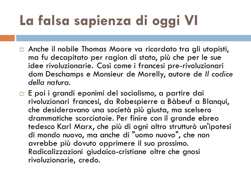 La falsa sapienza di oggi VI Anche il nobile Thomas Moore va ricordato tra gli utopisti, ma fu decapitato per ragion di stato, più che per le sue idee