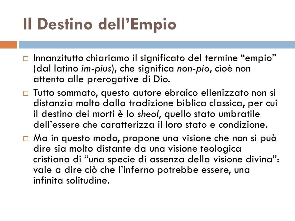 Il Destino dellEmpio Innanzitutto chiariamo il significato del termine empio (dal latino im-pius), che significa non-pio, cioè non attento alle prerog
