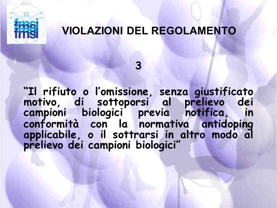 VIOLAZIONI DEL REGOLAMENTO 2 Uso o tentato uso di una sostanza vietata o di un metodo proibito