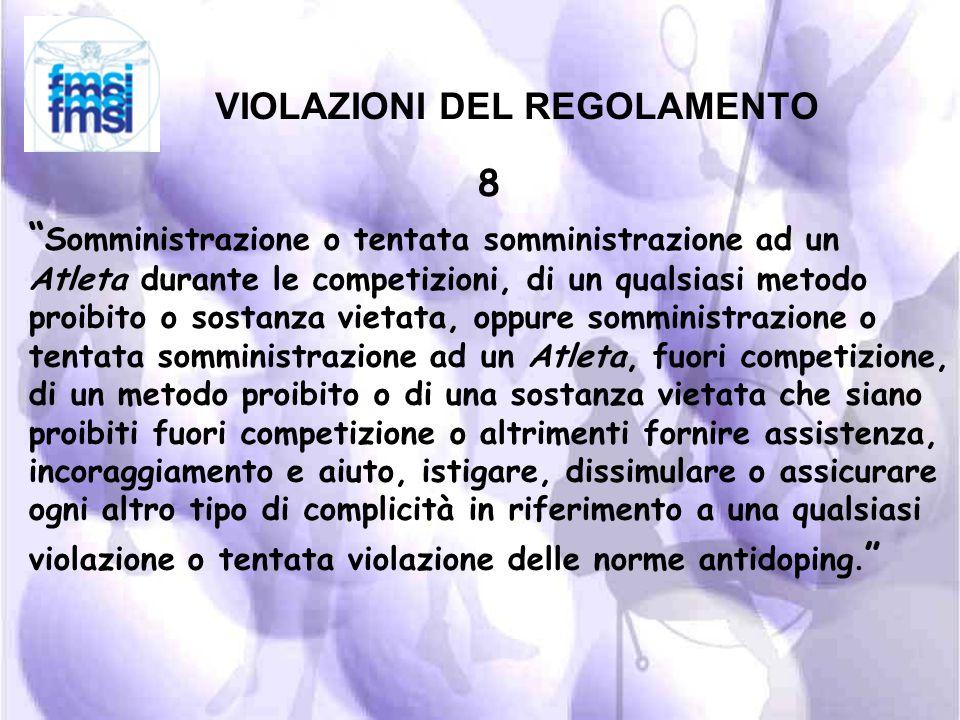 VIOLAZIONI DEL REGOLAMENTO 7 Il traffico di sostanze vietate o di metodi proibiti