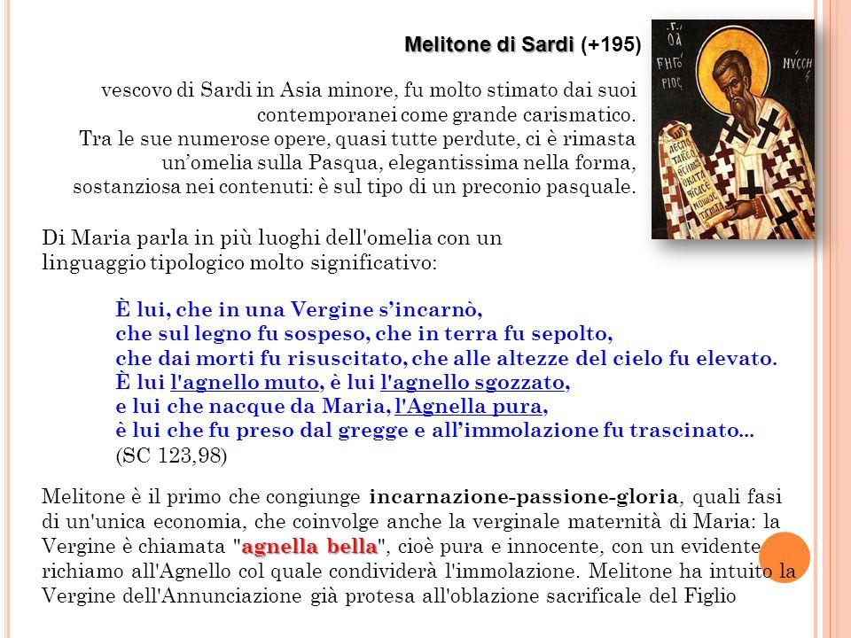Melitone di Sardi Melitone di Sardi (+195) vescovo di Sardi in Asia minore, fu molto stimato dai suoi contemporanei come grande carismatico. Tra le su