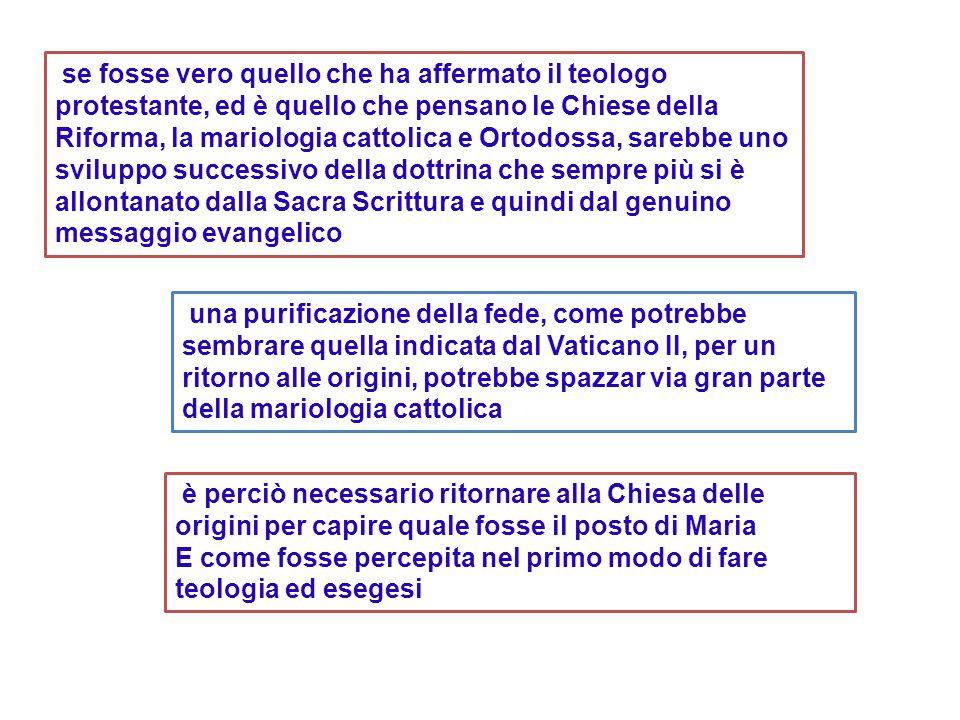se fosse vero quello che ha affermato il teologo protestante, ed è quello che pensano le Chiese della Riforma, la mariologia cattolica e Ortodossa, sa