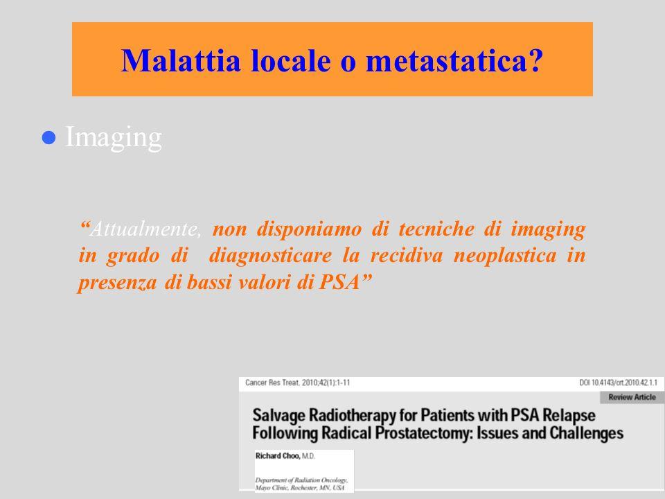 Imaging Attualmente, non disponiamo di tecniche di imaging in grado di diagnosticare la recidiva neoplastica in presenza di bassi valori di PSA Malatt