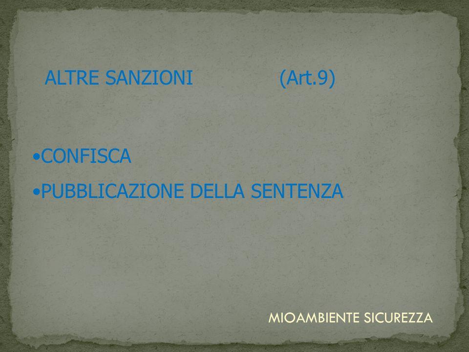 ALTRE SANZIONI(Art.9) CONFISCA PUBBLICAZIONE DELLA SENTENZA MIOAMBIENTE SICUREZZA