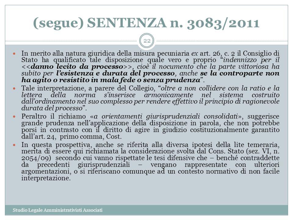 (segue) SENTENZA n. 3083/2011 Studio Legale Amministrativisti Associati 22 In merito alla natura giuridica della misura pecuniaria ex art. 26, c. 2 il
