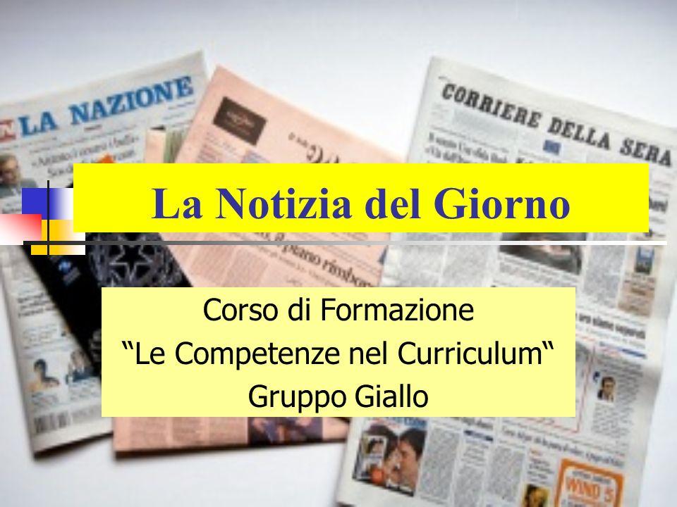 La Notizia del Giorno Corso di Formazione Le Competenze nel Curriculum Gruppo Giallo