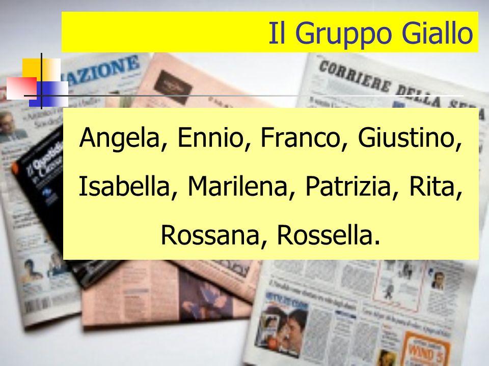 Il Gruppo Giallo Angela, Ennio, Franco, Giustino, Isabella, Marilena, Patrizia, Rita, Rossana, Rossella.