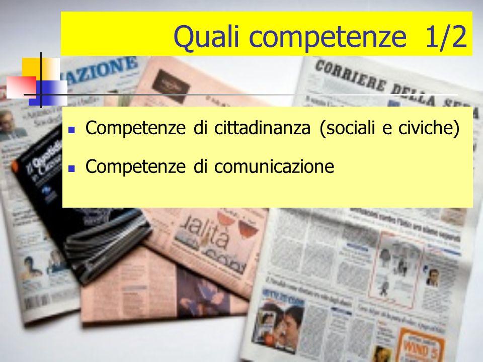 Quali competenze 1/2 Competenze di cittadinanza (sociali e civiche) Competenze di comunicazione