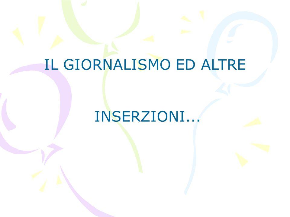 IL GIORNALISMO ED ALTRE INSERZIONI...