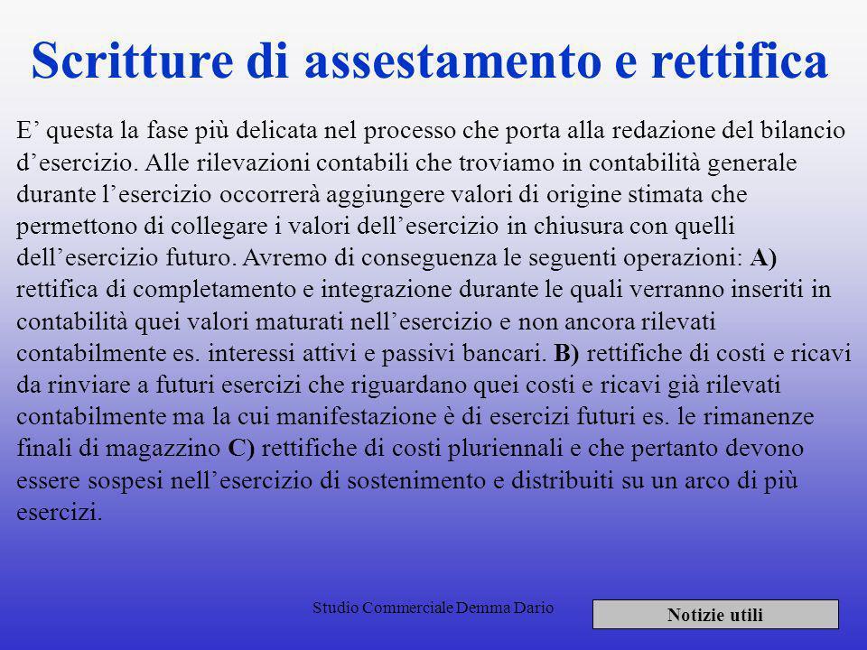 Studio Commerciale Demma Dario Bilancio di verifica Notizie utili Il prospetto che rappresenta il bilancio di verifica consiste in un elenco di tutti