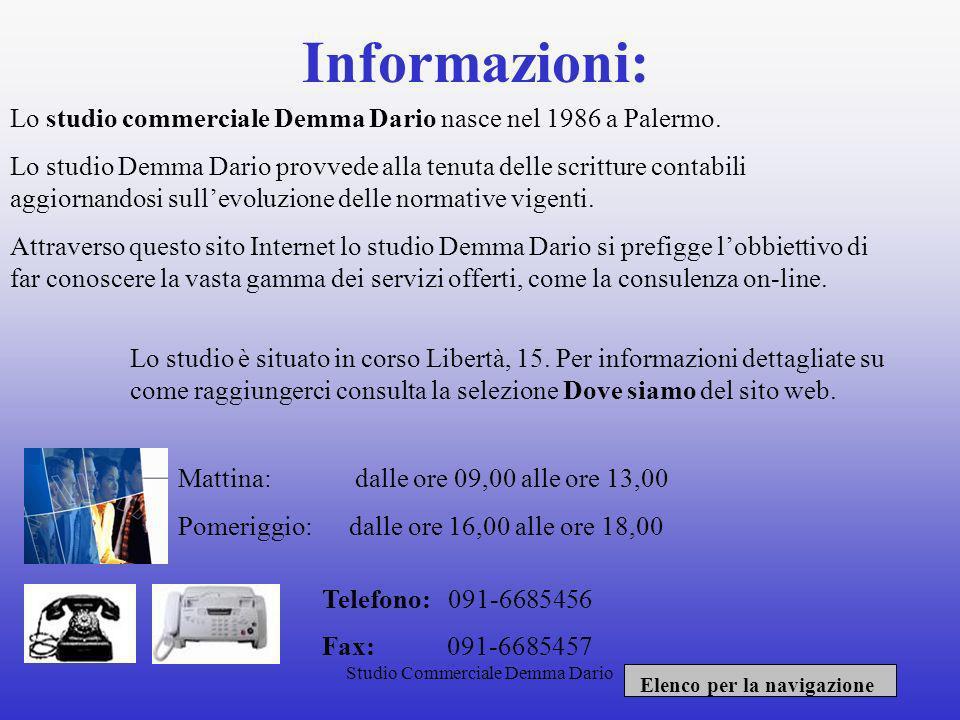 Studio Commerciale Demma Dario Presentazione: Benvenuti nel sito internet dello Studio Commerciale del ragioniere Demma Dario. Lo studio è situato in