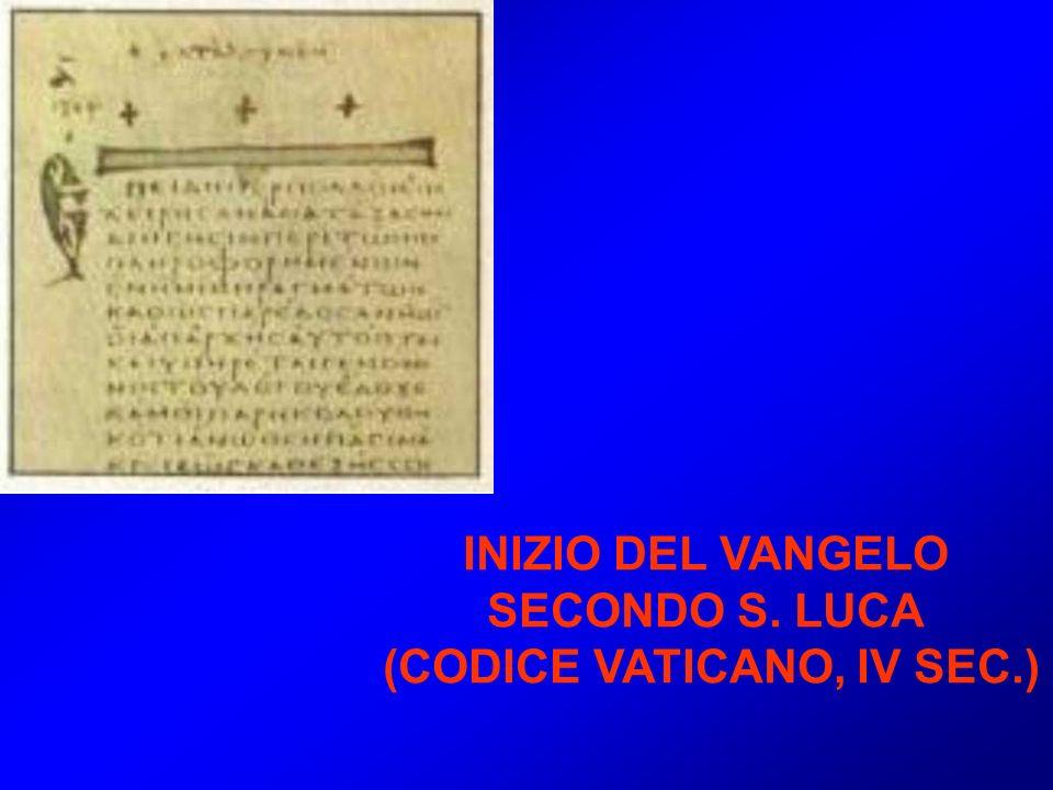 INIZIO DEL VANGELO SECONDO S. LUCA (CODICE VATICANO, IV SEC.)