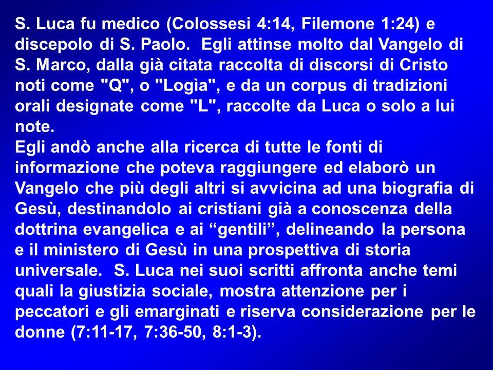 S.Luca fu medico (Colossesi 4:14, Filemone 1:24) e discepolo di S.