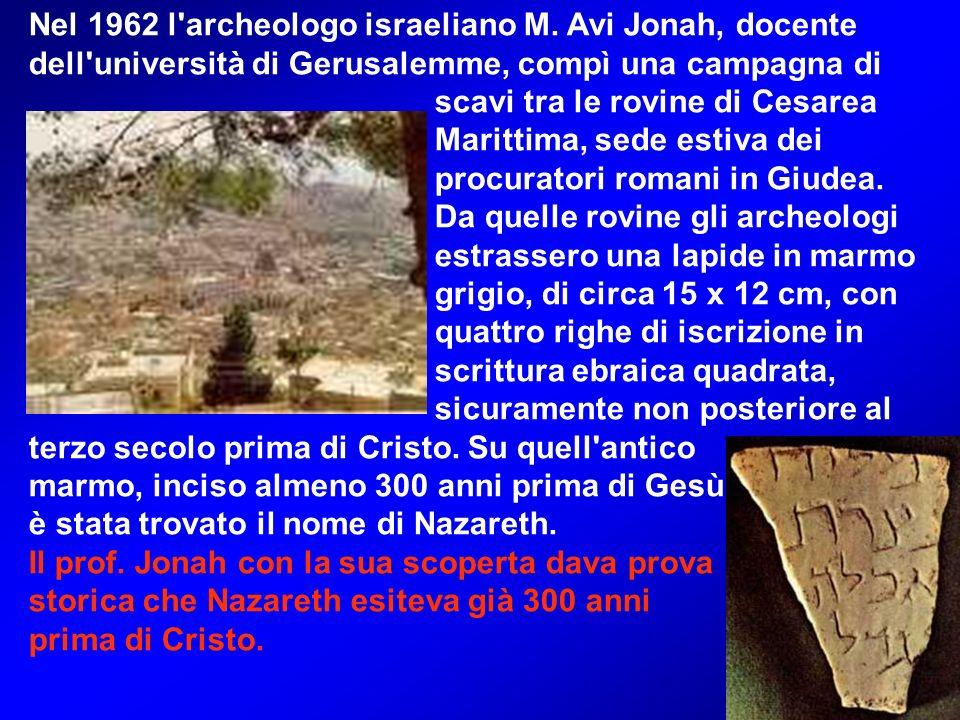 Nel 1962 l archeologo israeliano M.