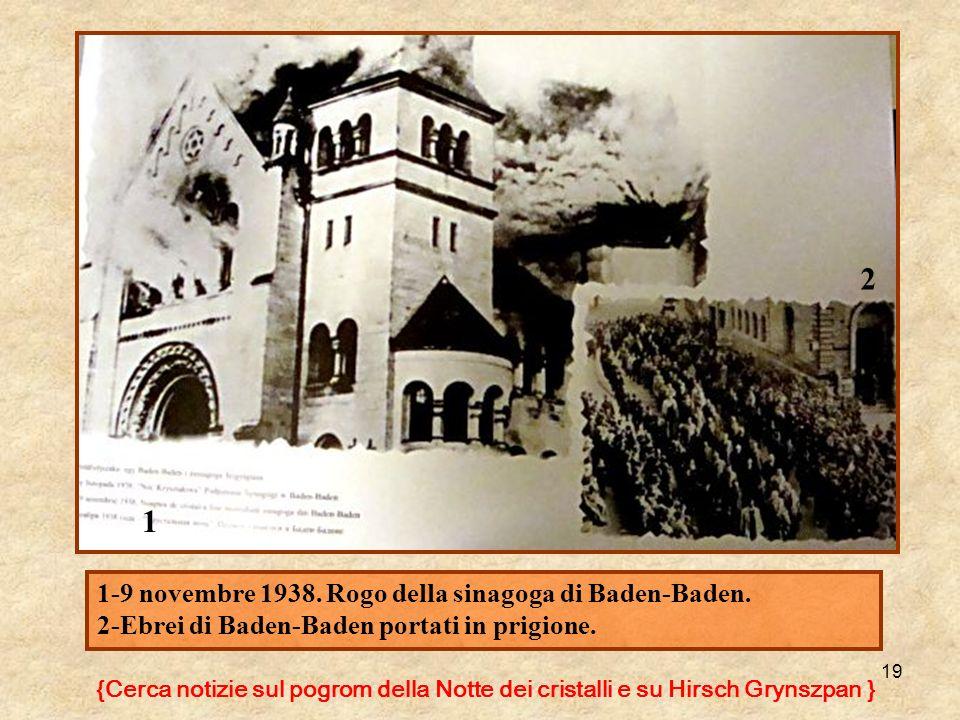 19 {Cerca notizie sul pogrom della Notte dei cristalli e su Hirsch Grynszpan } 1-9 novembre 1938. Rogo della sinagoga di Baden-Baden. 2-Ebrei di Baden