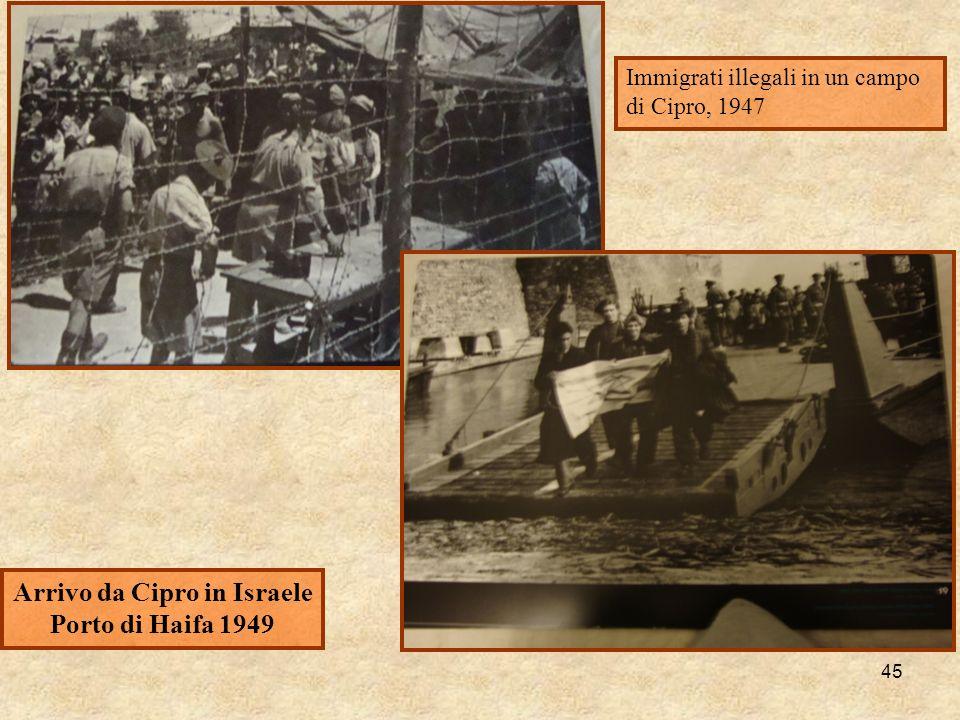 45 Arrivo da Cipro in Israele Porto di Haifa 1949 Immigrati illegali in un campo di Cipro, 1947
