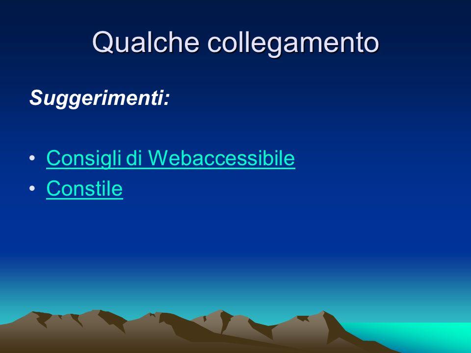 Qualche collegamento Suggerimenti: Consigli di Webaccessibile Constile