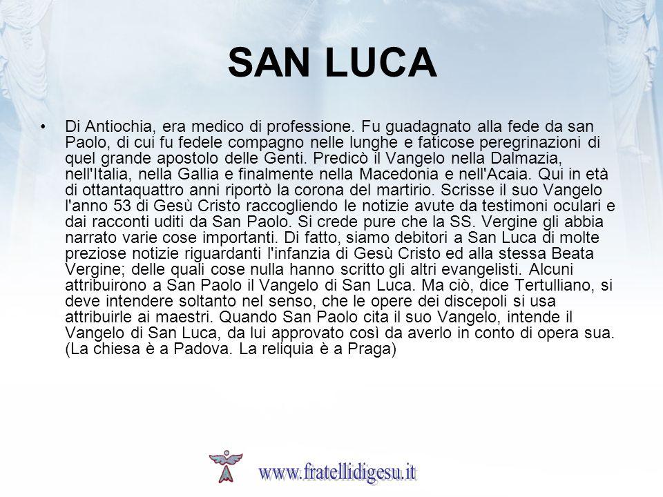SAN LUCA Di Antiochia, era medico di professione.