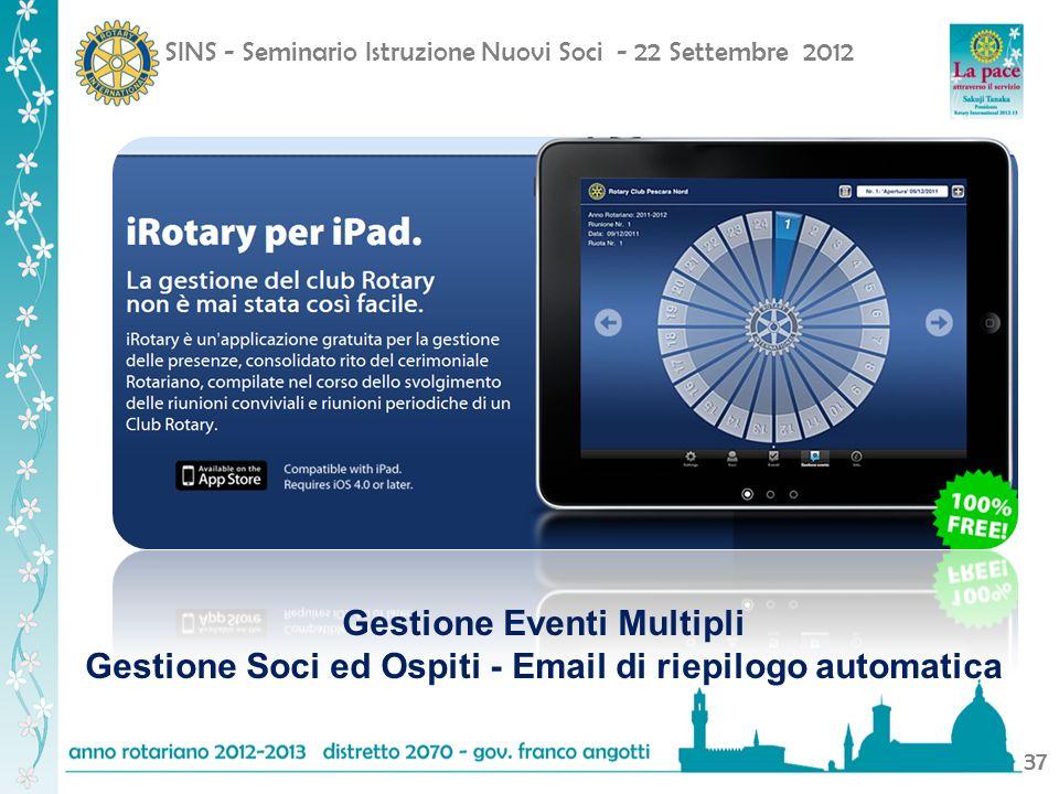 SINS - Seminario Istruzione Nuovi Soci - 22 Settembre 2012 37 Gestione Eventi Multipli Gestione Soci ed Ospiti - Email di riepilogo automatica