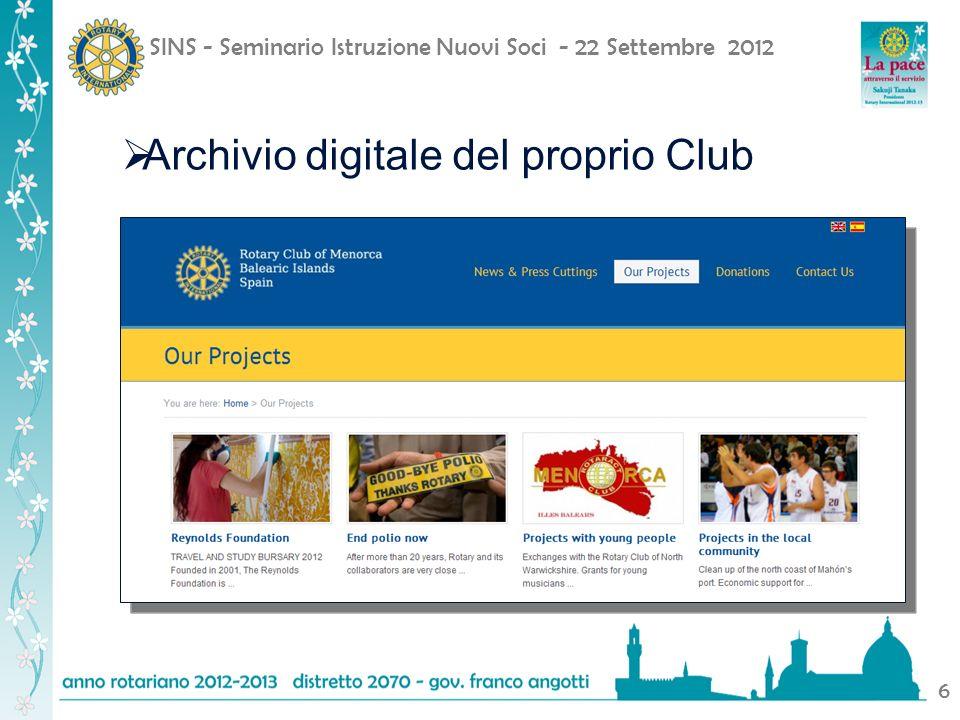 SINS - Seminario Istruzione Nuovi Soci - 22 Settembre 2012 6 Archivio digitale del proprio Club