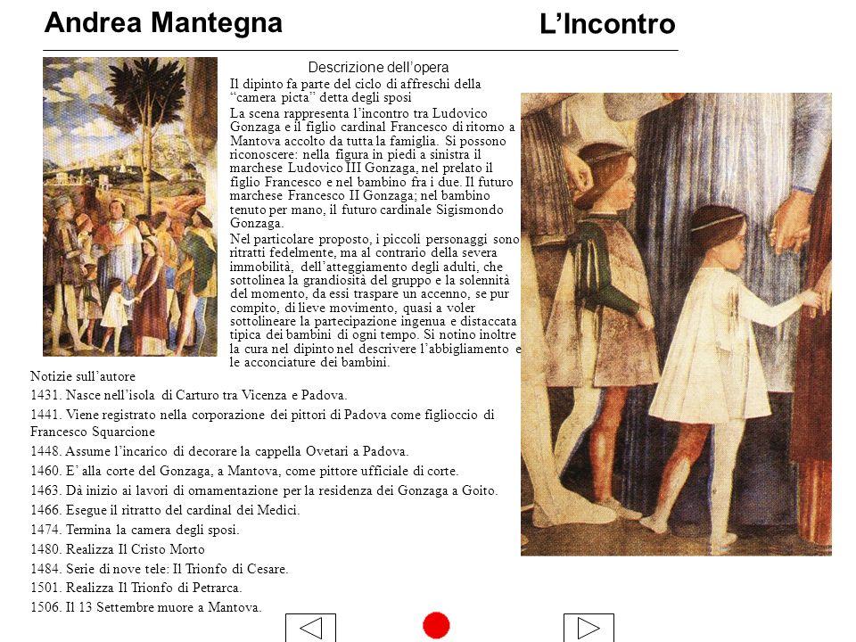 LIncontro Descrizione dellopera Il dipinto fa parte del ciclo di affreschi della camera picta detta degli sposi La scena rappresenta lincontro tra Ludovico Gonzaga e il figlio cardinal Francesco di ritorno a Mantova accolto da tutta la famiglia.