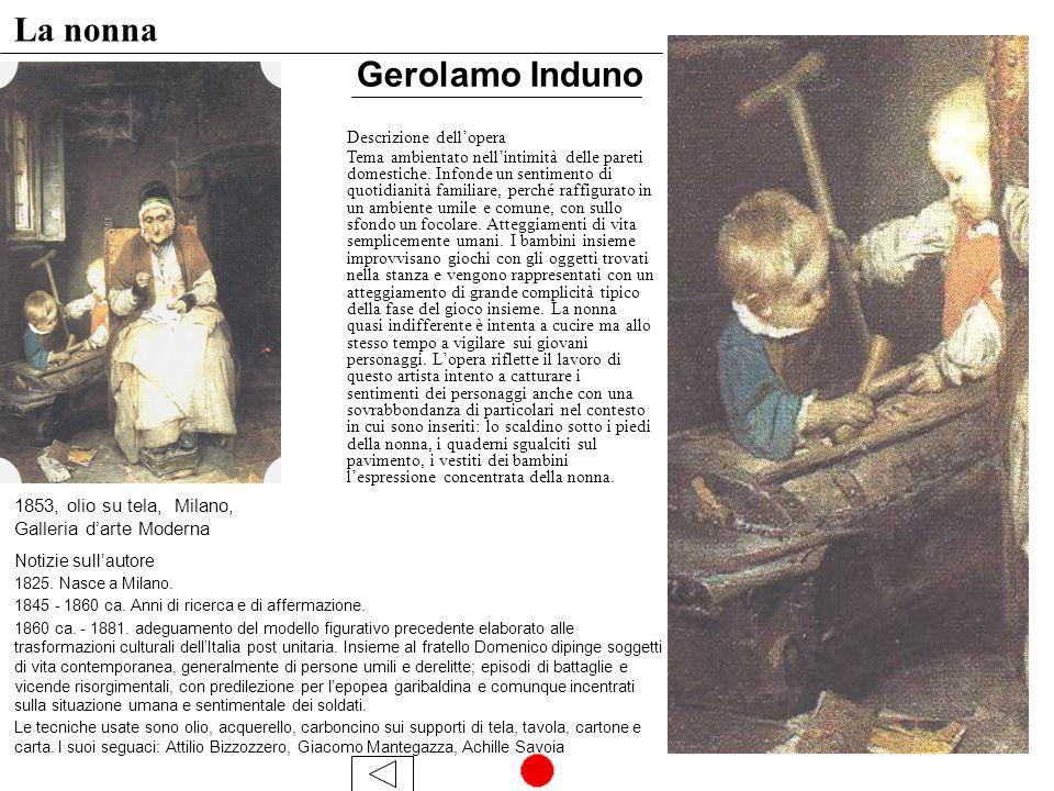 La nonna Descrizione dellopera Tema ambientato nellintimità delle pareti domestiche.
