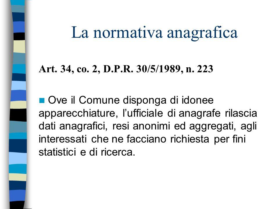 La normativa anagrafica Art. 34, co. 2, D.P.R. 30/5/1989, n. 223 Ove il Comune disponga di idonee apparecchiature, lufficiale di anagrafe rilascia dat
