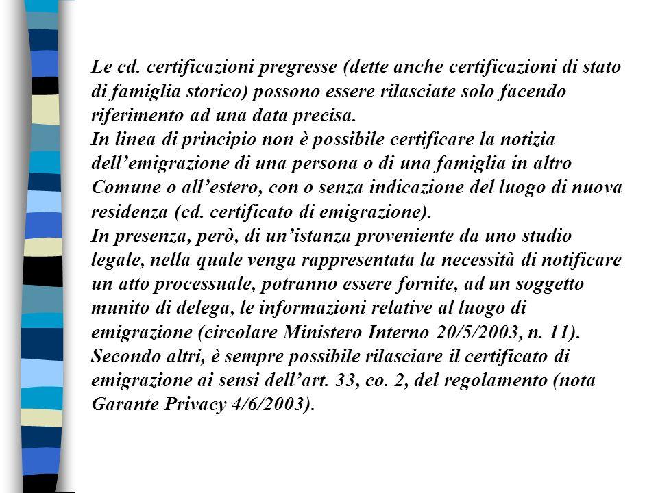 Le cd. certificazioni pregresse (dette anche certificazioni di stato di famiglia storico) possono essere rilasciate solo facendo riferimento ad una da