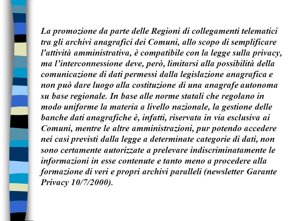 La promozione da parte delle Regioni di collegamenti telematici tra gli archivi anagrafici dei Comuni, allo scopo di semplificare l'attività amministr