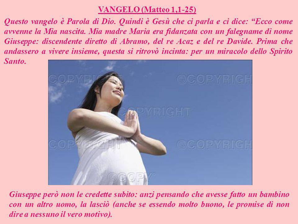 VANGELO (Matteo 1,1-25) Questo vangelo è Parola di Dio.